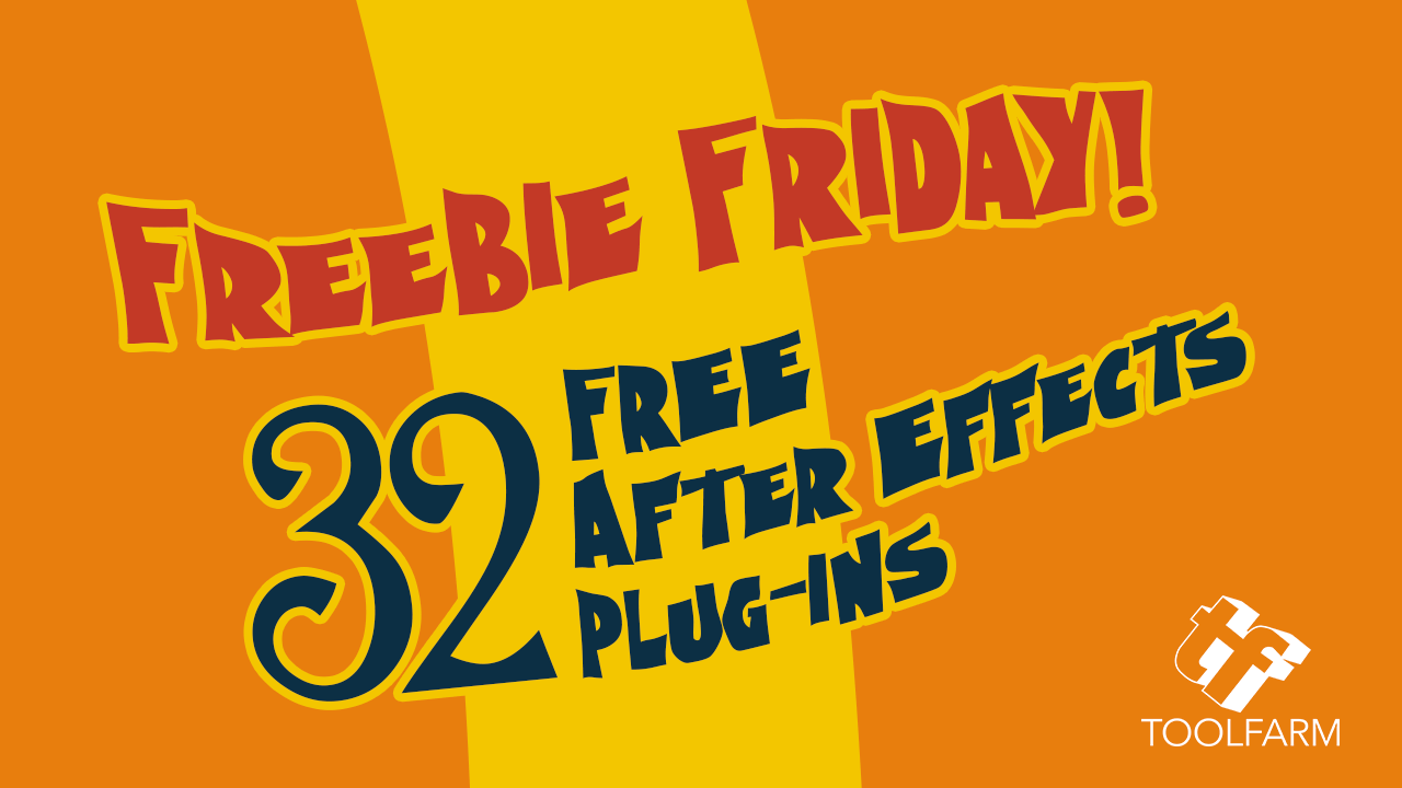 Freebie Friday: 32 FREE After Effects Plug-ins