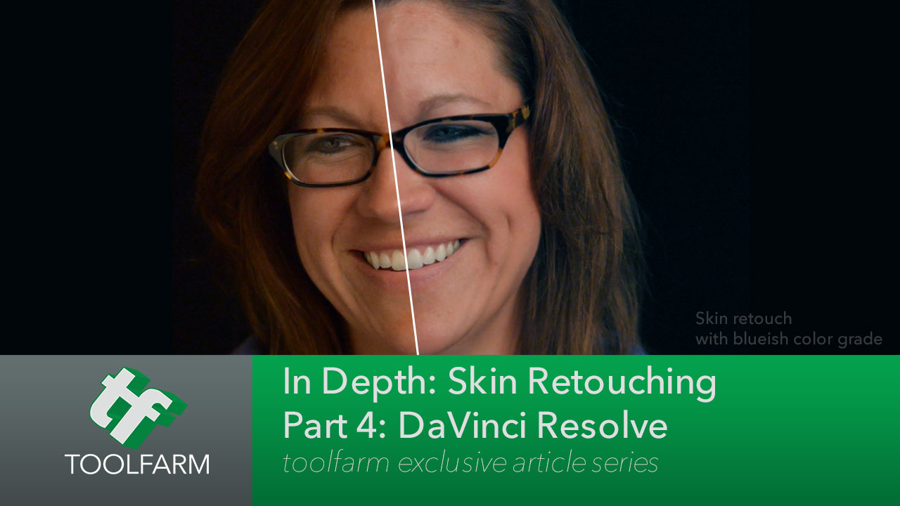 skin retouching Part 4: DaVinci Resolve