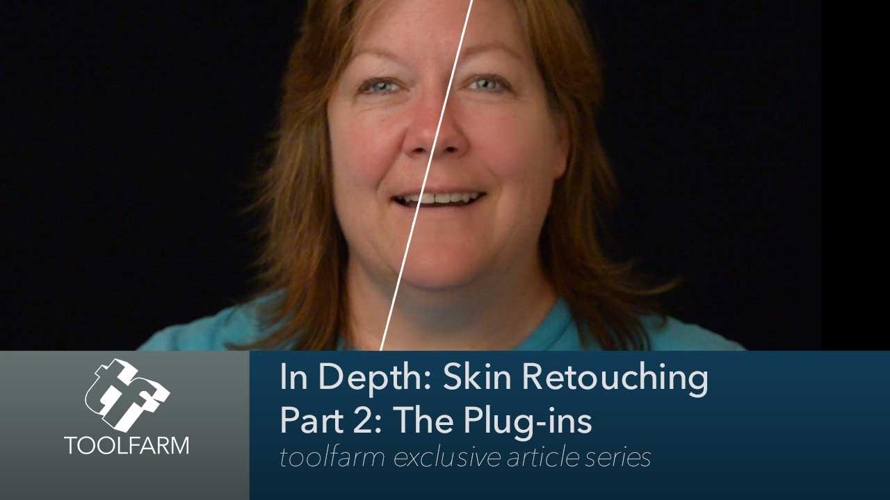 In Depth: Skin Retouching Part 2: The Plug-ins - Toolfarm