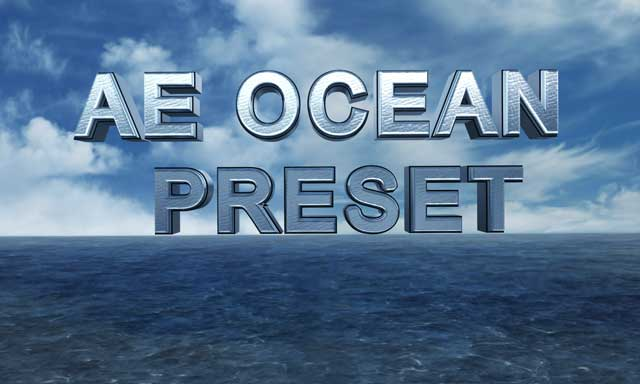 Freebie: Ocean Preset for After Effects