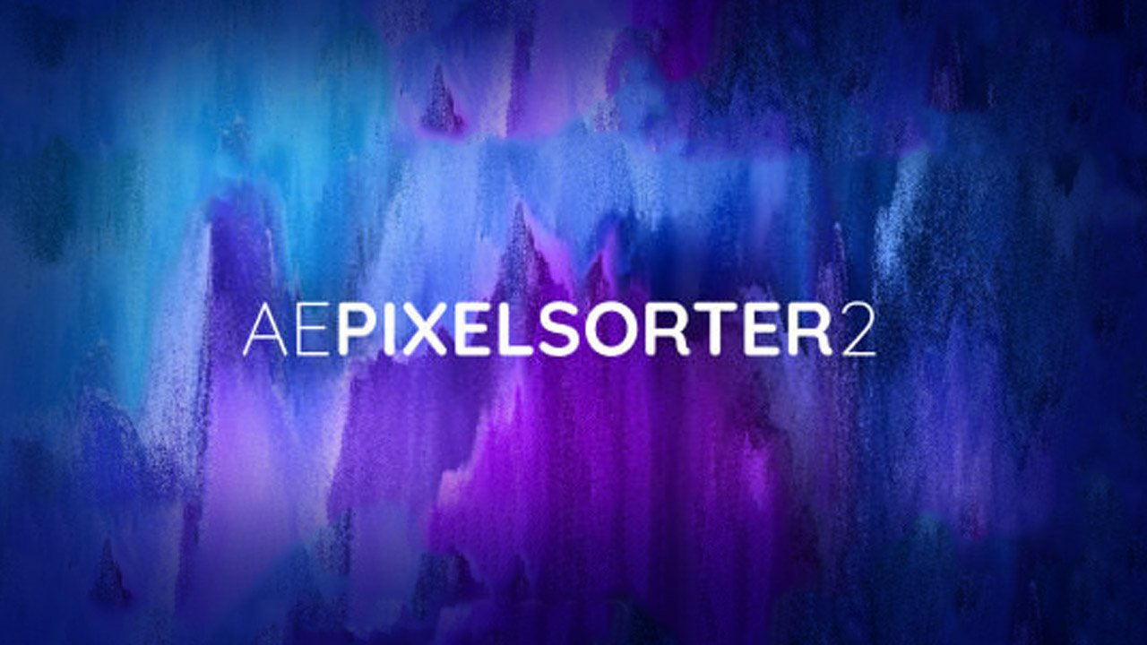 New: AE Pixel Sorter 2 for After Effects