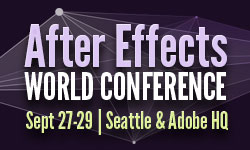 News: After Effects World Conference: Seattle Sept. 27-29 2013