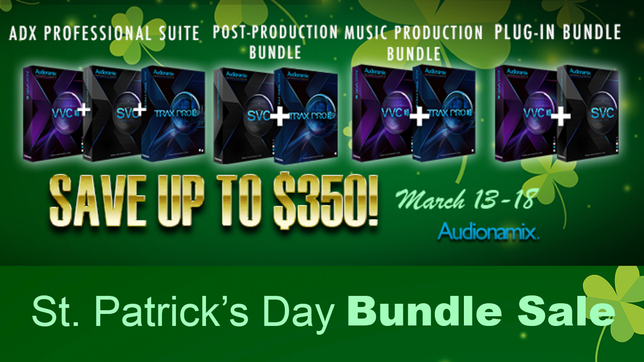 Sale: Audionamix St. Patrick's Day Bundle Sale - Save up to $350 - Now thru March 18, 2018
