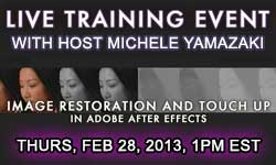 Free Live Training This Thurs: Image Restoration + Touch Up in AE w Michele Yamazaki
