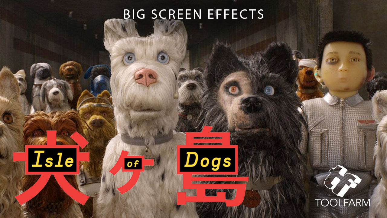 Big Screen Effects: Isle of Dogs