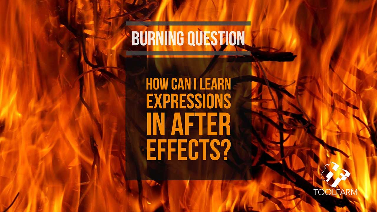 Burning Question: How Can I Learn Expressions in After Effects?