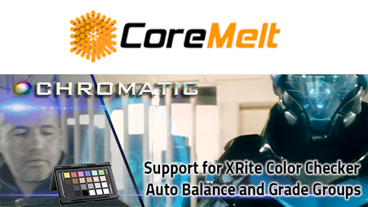 Update: CoreMelt Chromatic – Auto Balance Using XRite Color Checker Passport Video