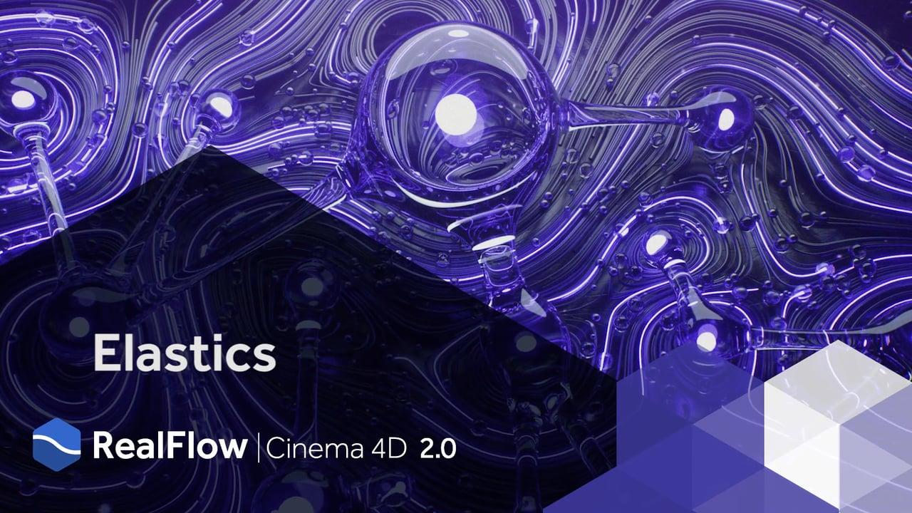 RealFlow | Cinema 4D 2.0: Elastic Solver
