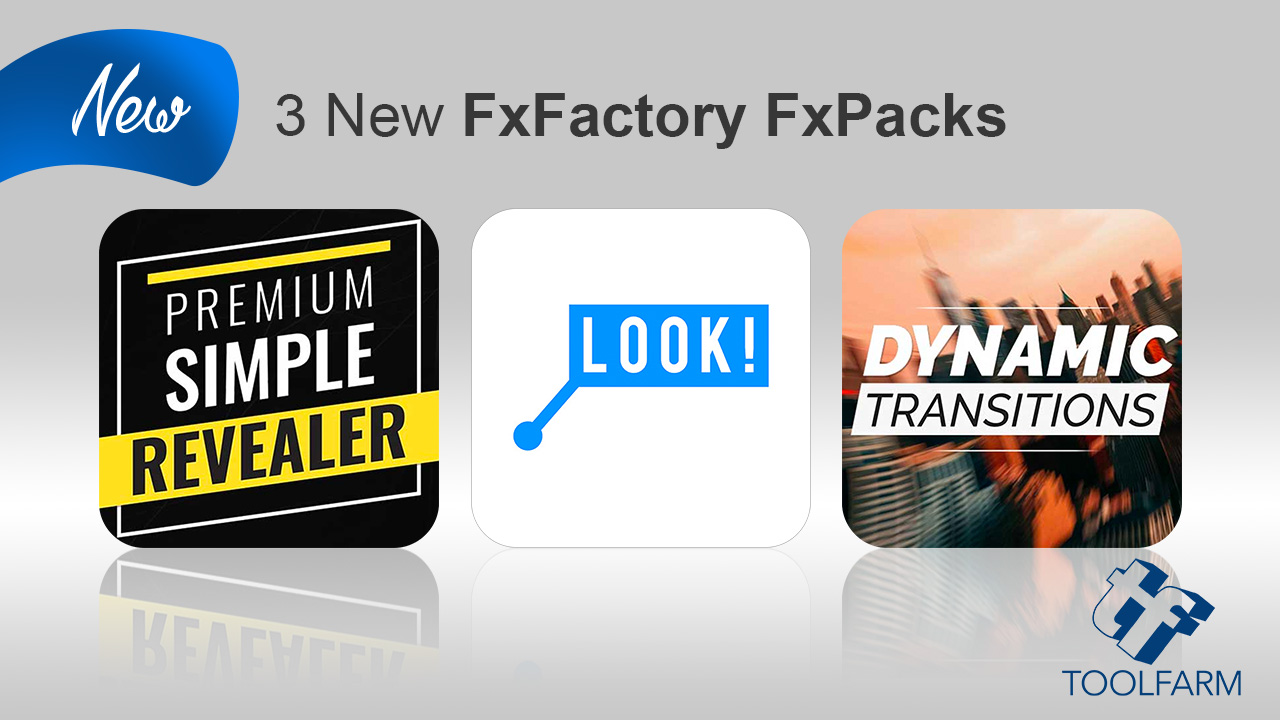 New: Check out these 3 New FxFactory FxPacks