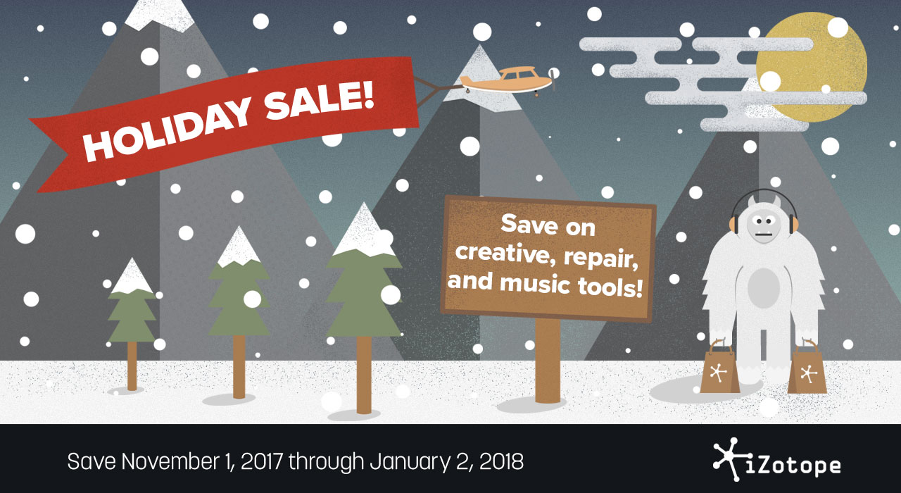 Sale: iZotope Holiday Sale  Save through January 2, 2018