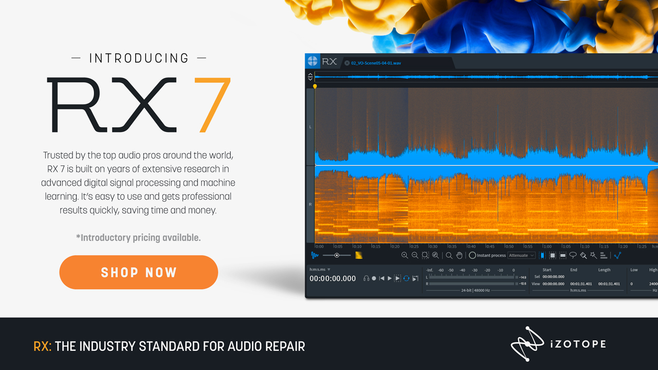 New: iZotope RX 7 is Now Available + Special Introductory Pricing