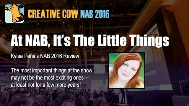 NAB 2016 Review: It's The Little Things – Kylee Peña
