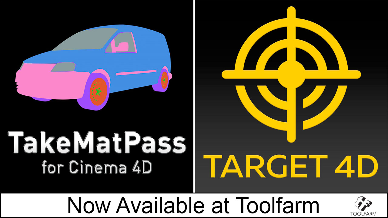 New: Mike Udin TakeMatPass and Target 4D for Cinema 4D are Now Available at Toolfarm