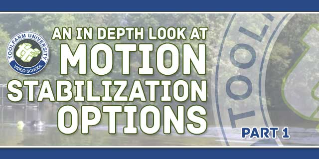 An In Depth look at Motion Stabilization Options