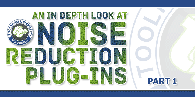 An In depth Look at Noise Reduction