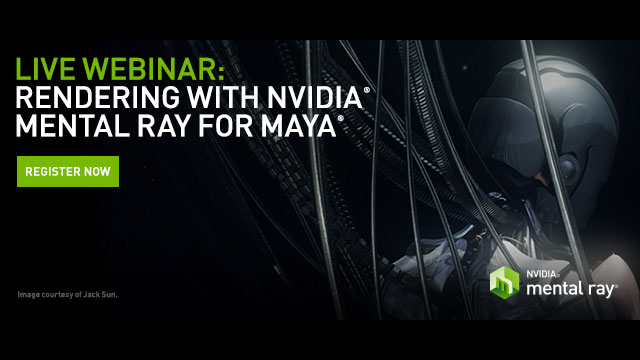 Webinar: NVIDIA - Rendering with Mental Ray for Maya - Toolfarm