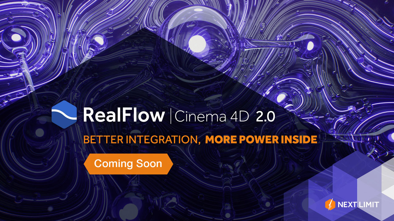 New: RealFlow | Cinema 4D 2.0 Coming Soon - Pre-Orders Now Available