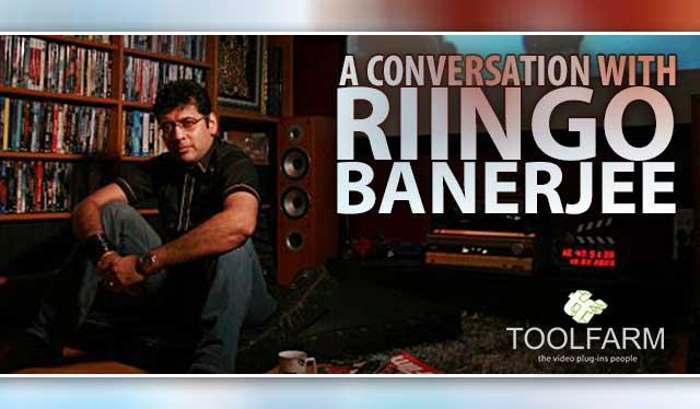 Inspirations: A Conversation with Filmmaker Riingo Banerjee