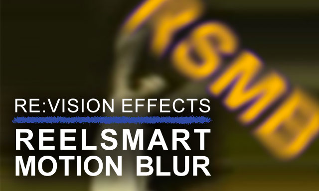 New: Announcing ReelSmart Motion Blur v5 with GPU acceleration