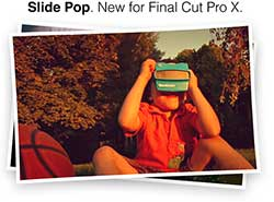 New: Slide Pop, New for Final Cut Pro X + Noise Industries FxFactory 3.0.6 Update