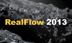 News: Sneak Peek: Next Limit RealFlow 2013