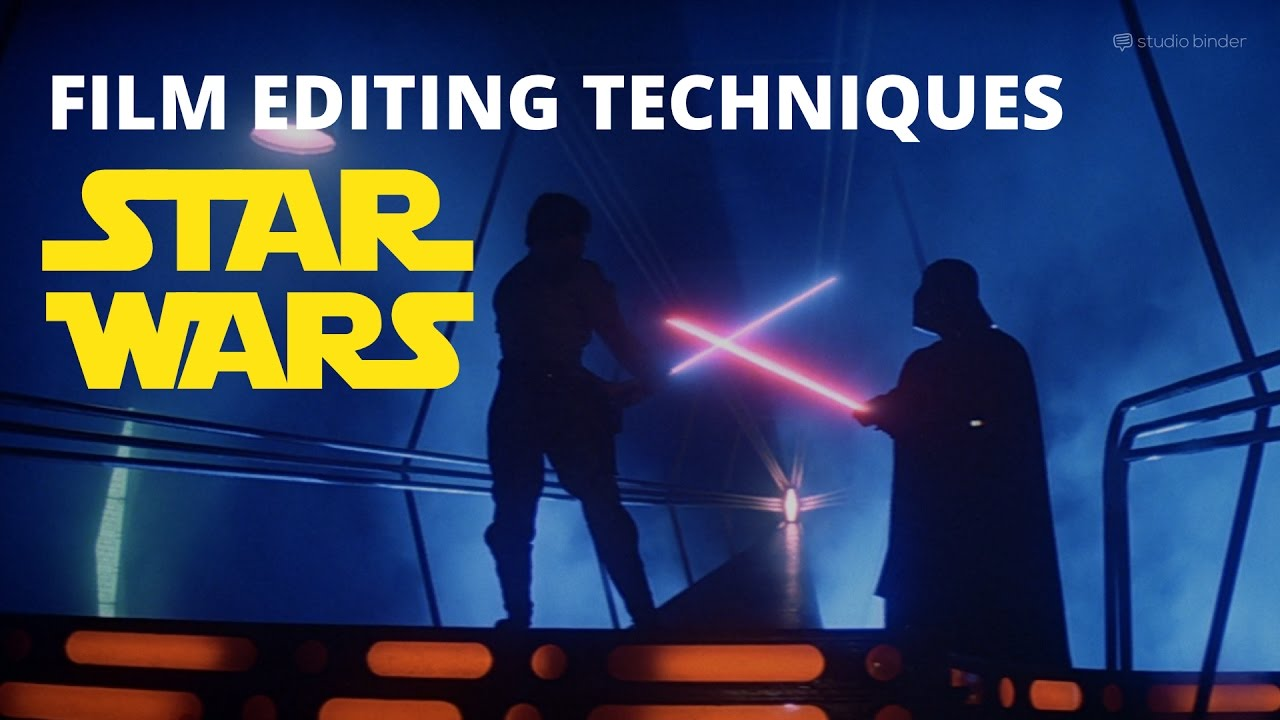 3 Proven Film Editing Techniques from Star Wars