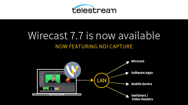 Update: Telestream Wirecast 7.7 Featuring NDI Capture