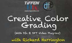 Webinar: Color Creative Color Grading using Dfx and DFT video plug-ins with Richard Harrington