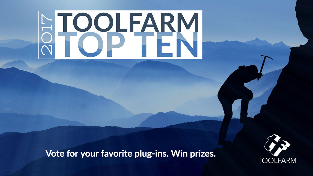 LAST DAY! Vote for Your Favorite Plug-ins and Win Prizes in the Toolfarm Top Ten 2017 Survey