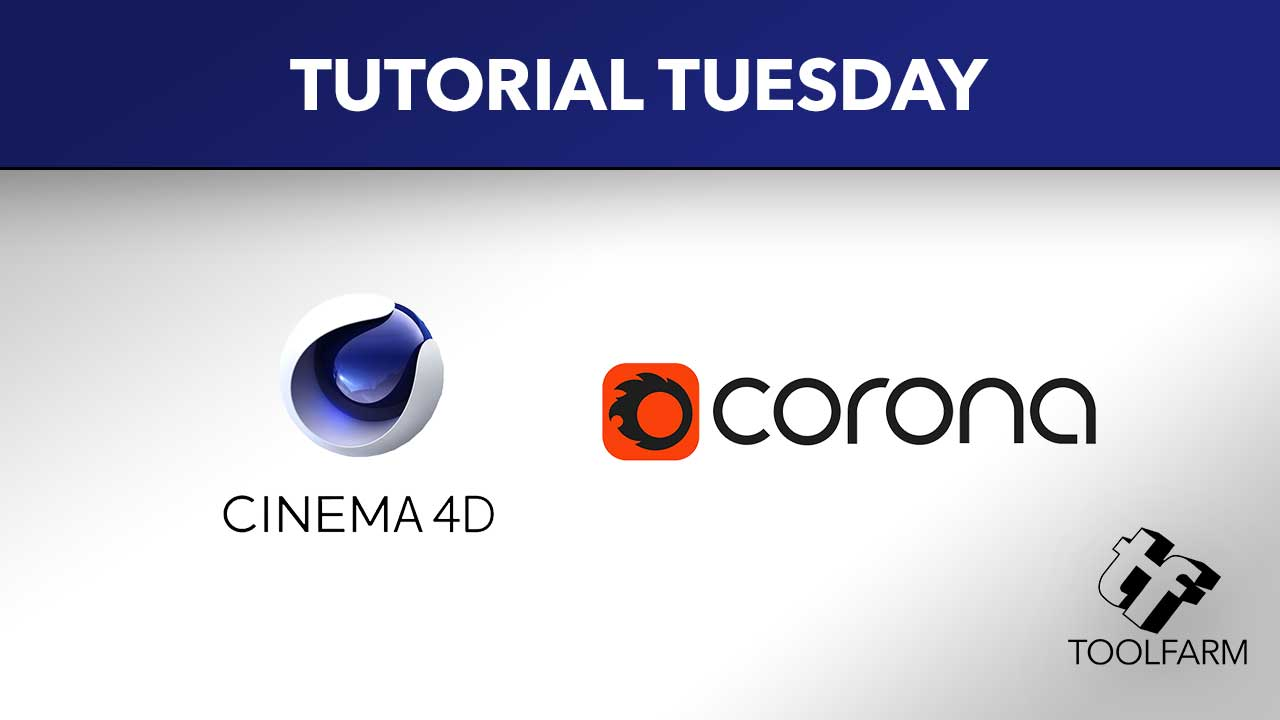 Cinema 4D and Corona Renderer - Toolfarm