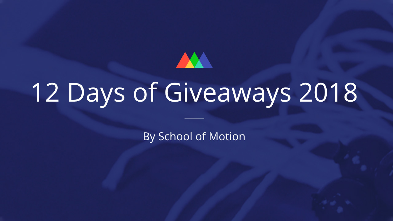 News: School of Motion 12 Days of Giveaways is Still Happening!