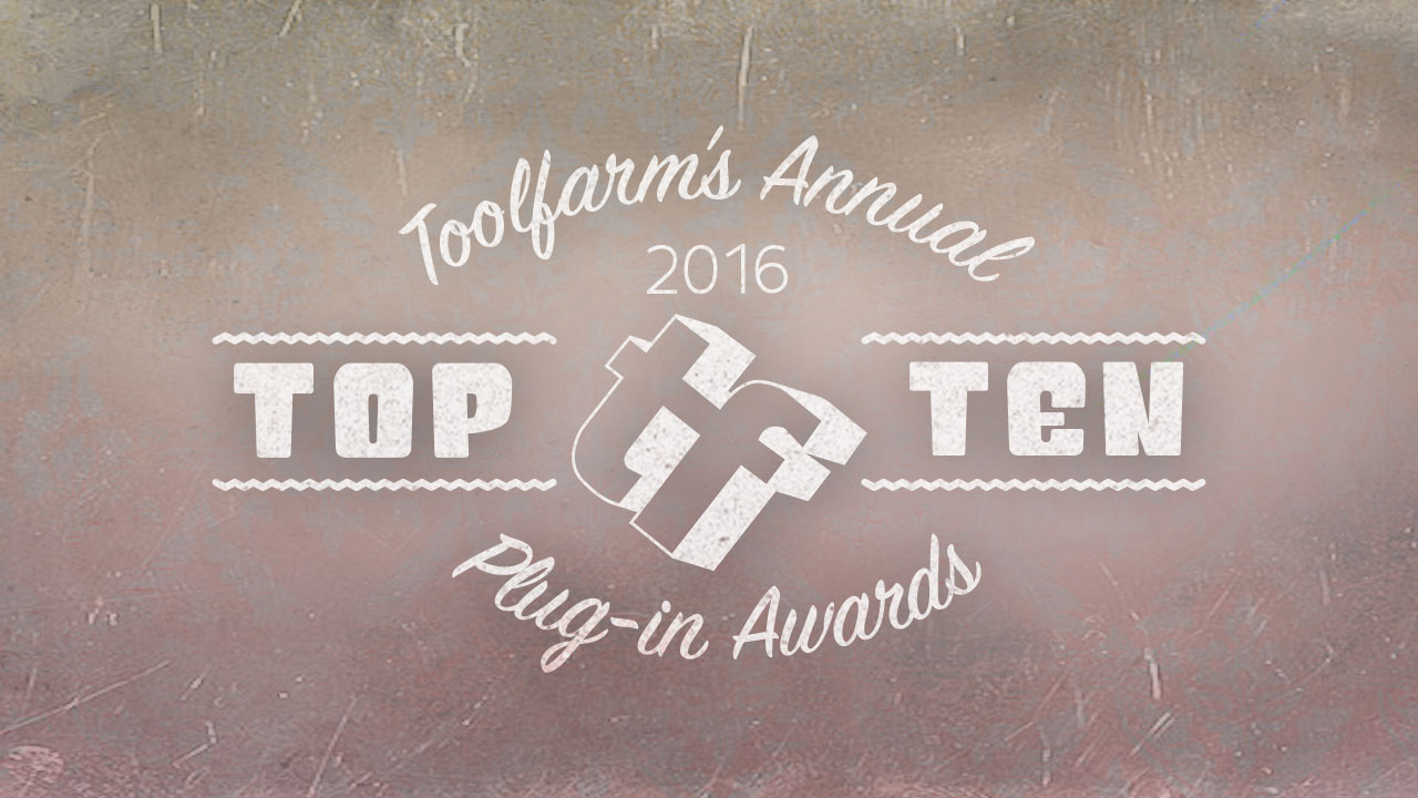 2016 Toolfarm Top 10 Awards – Take our Survey, Enter to Win Prizes! Voting has Closed