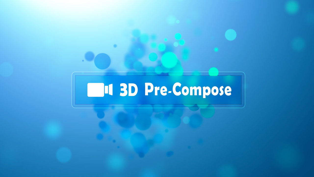 3D Pre-Compose Free Script and Tutorial from Video Copilot