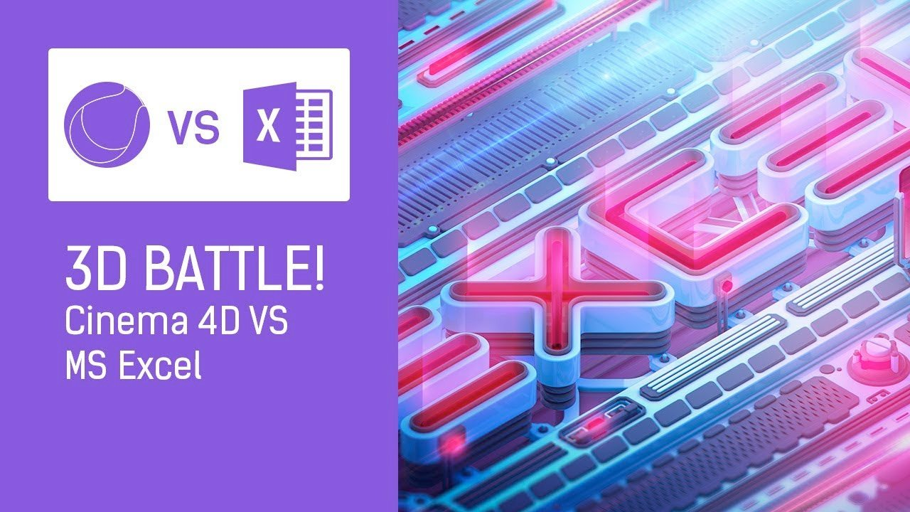 Midweek Motivation: 3D battle: Microsoft Excel VS Maxon Cinema 4D