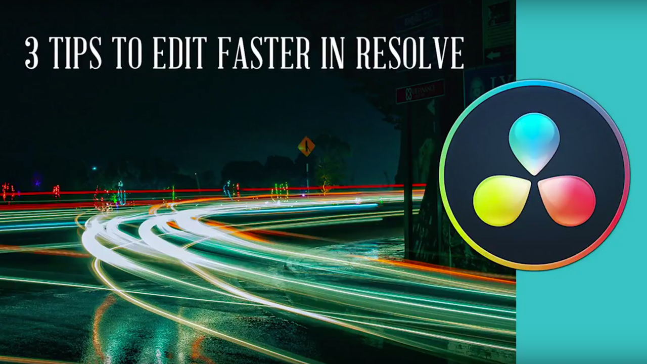 3 Tips to Speed Up Your Editing in DaVinci Resolve 15
