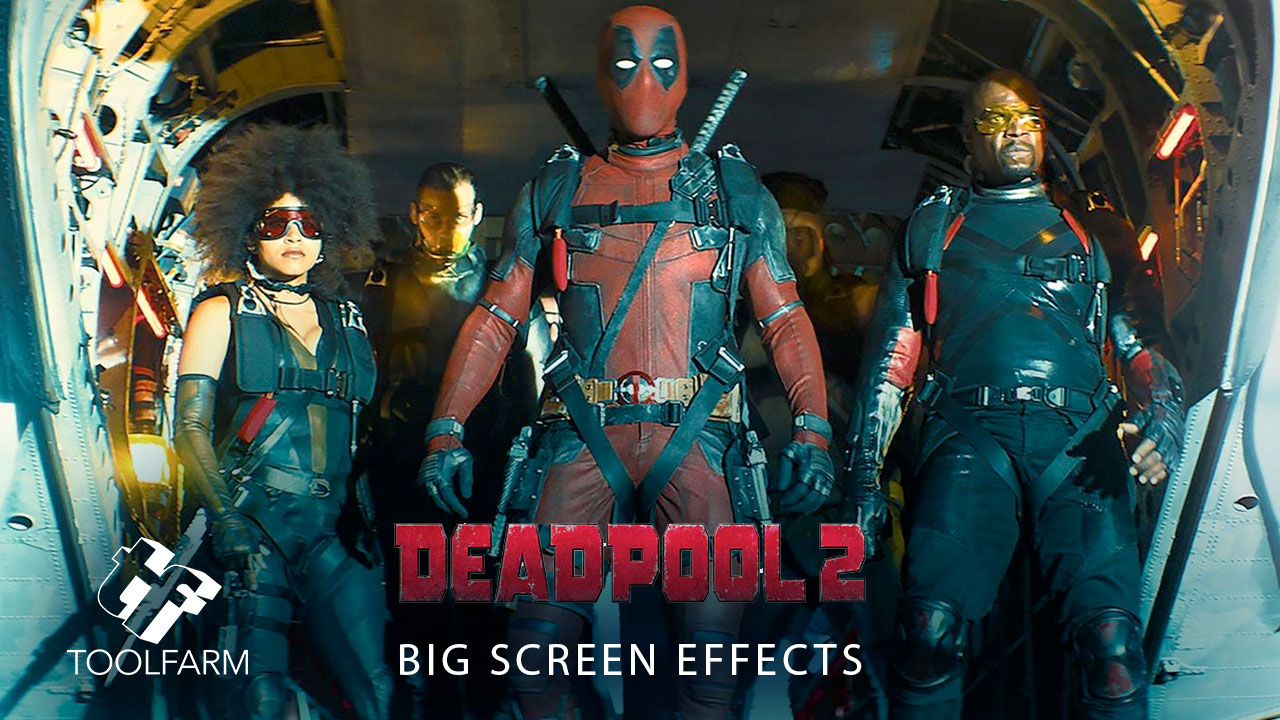 Big Screen FX: Deadpool 2