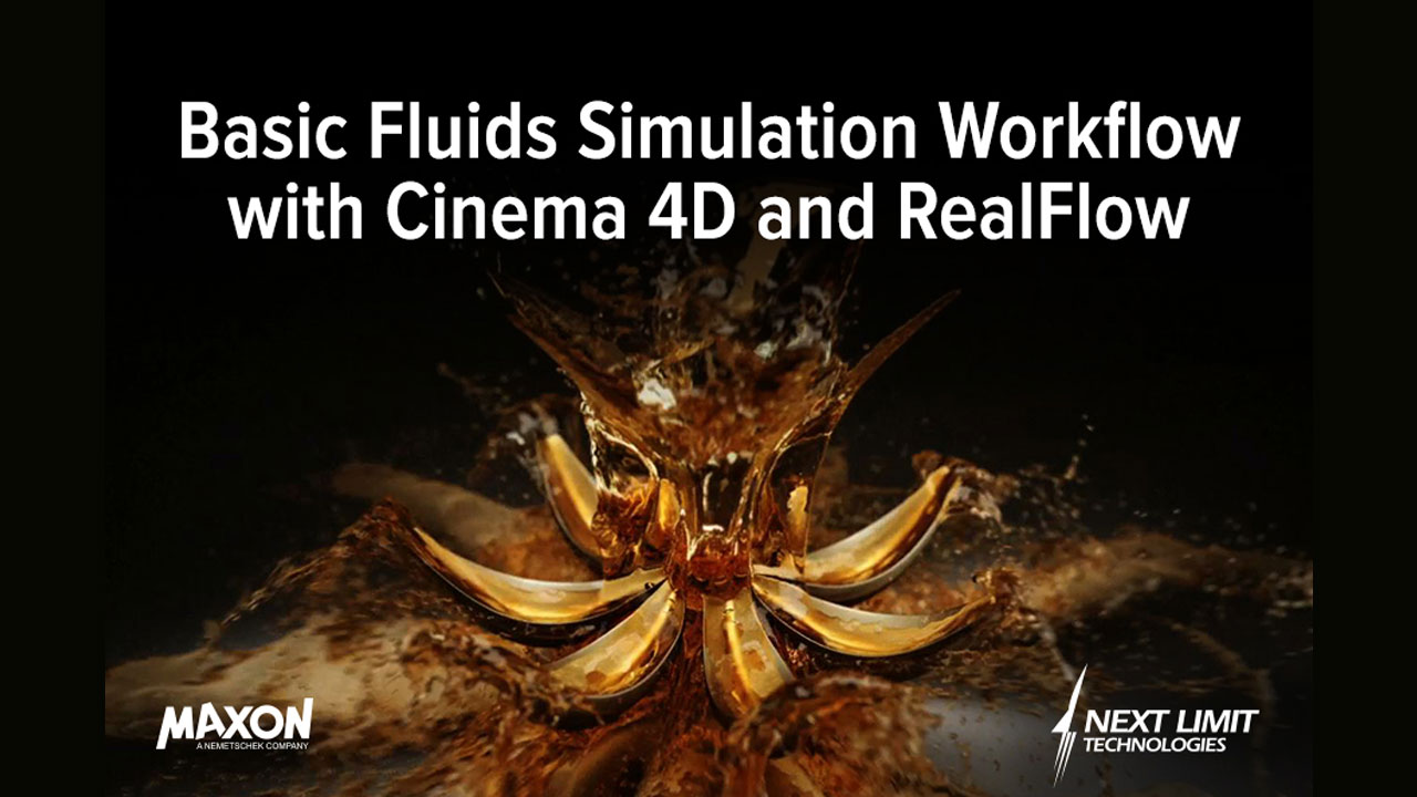 Webinar: Basic Fluids Simulation Workflow with Cinema 4D and RealFlow
