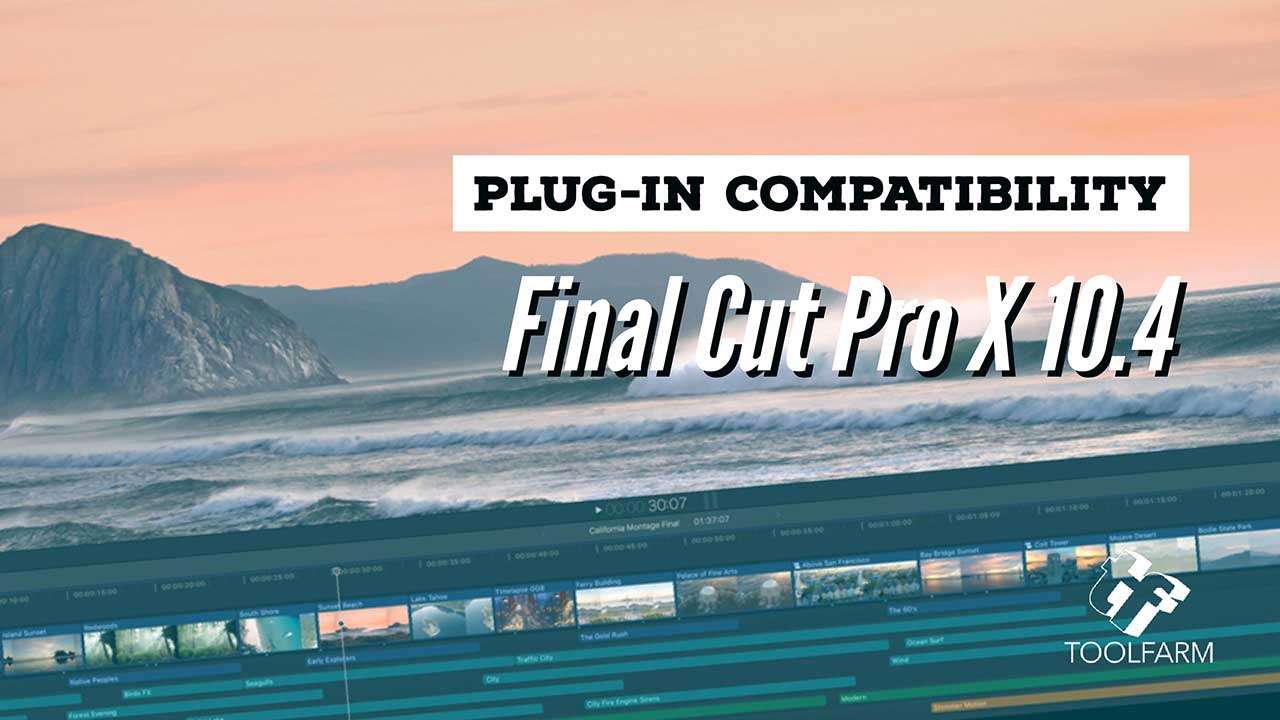 Plug-in Compatibility: Final Cut Pro X 10.4
