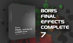 New: Boris Final Effects Complete 7 AE Now Available: 32-bit Float & New Transitions