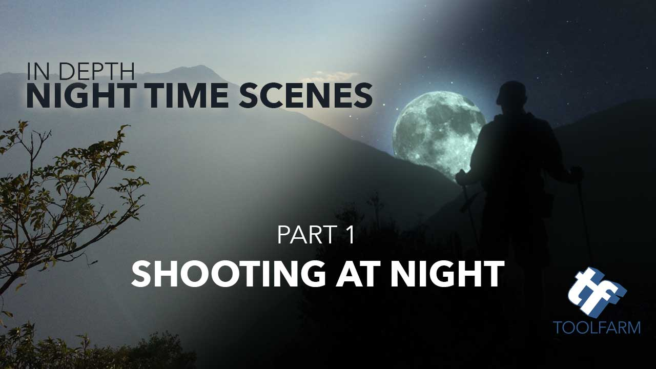 In Depth: Working with Night Time Scenes