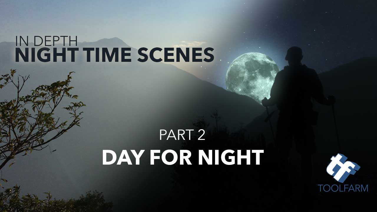 In Depth: Working with Night Time Scenes, part 2
