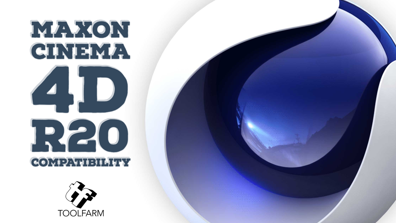News: CINEMA 4D R20 Product Compatibility (Updated 26 December 2018)