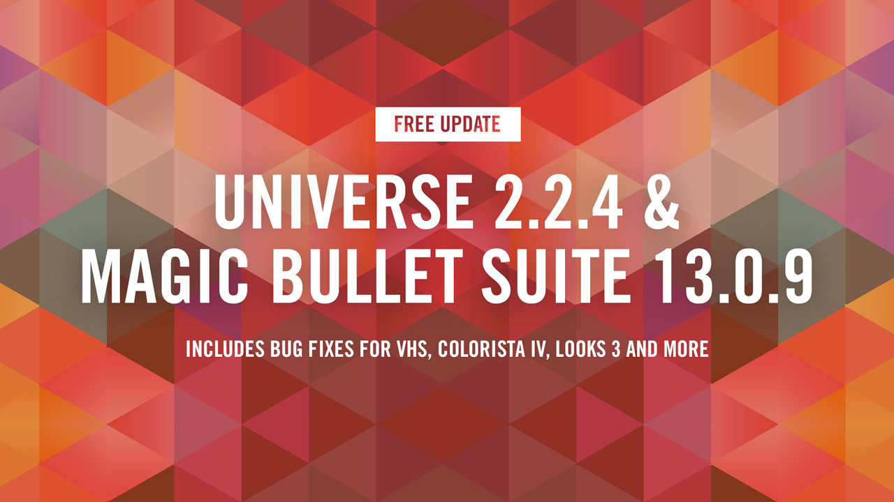 Update: Red Giant Universe 2.2.4 & Magic Bullet Suite 13.0.9 – Fixes a Few Bugs
