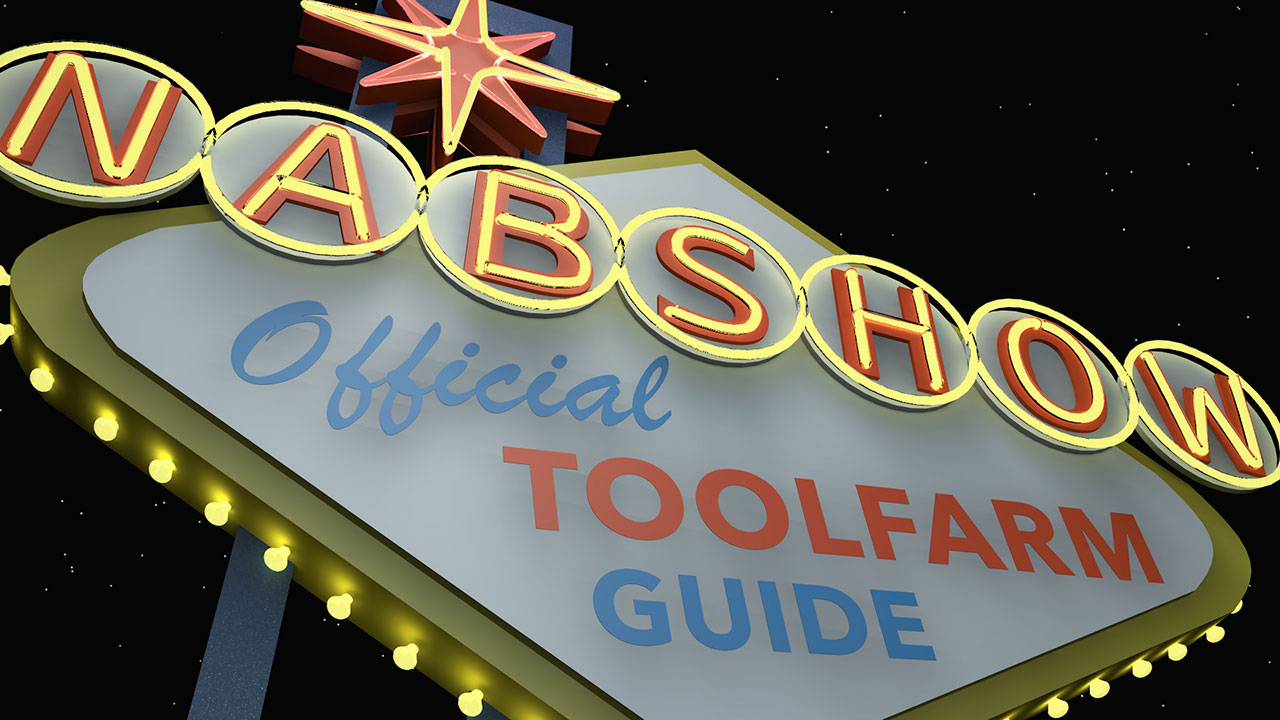 NAB 2017: The Official Toolfarm Guide #NABShow #NAB2017 Updated Thursday, April 20, 2017