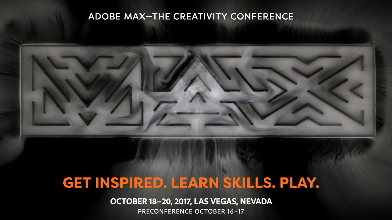 News: Adobe Max – October 18-20, 2017 – Las Vegas