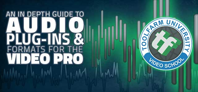 In Depth: Audio Plugins and Formats for Video Professionals