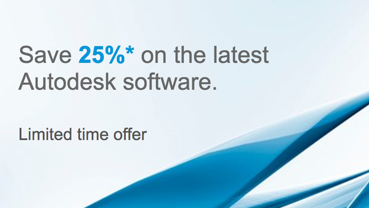 Autodesk Promo: Subscribe Now and Save 25% on the latest Autodesk Software