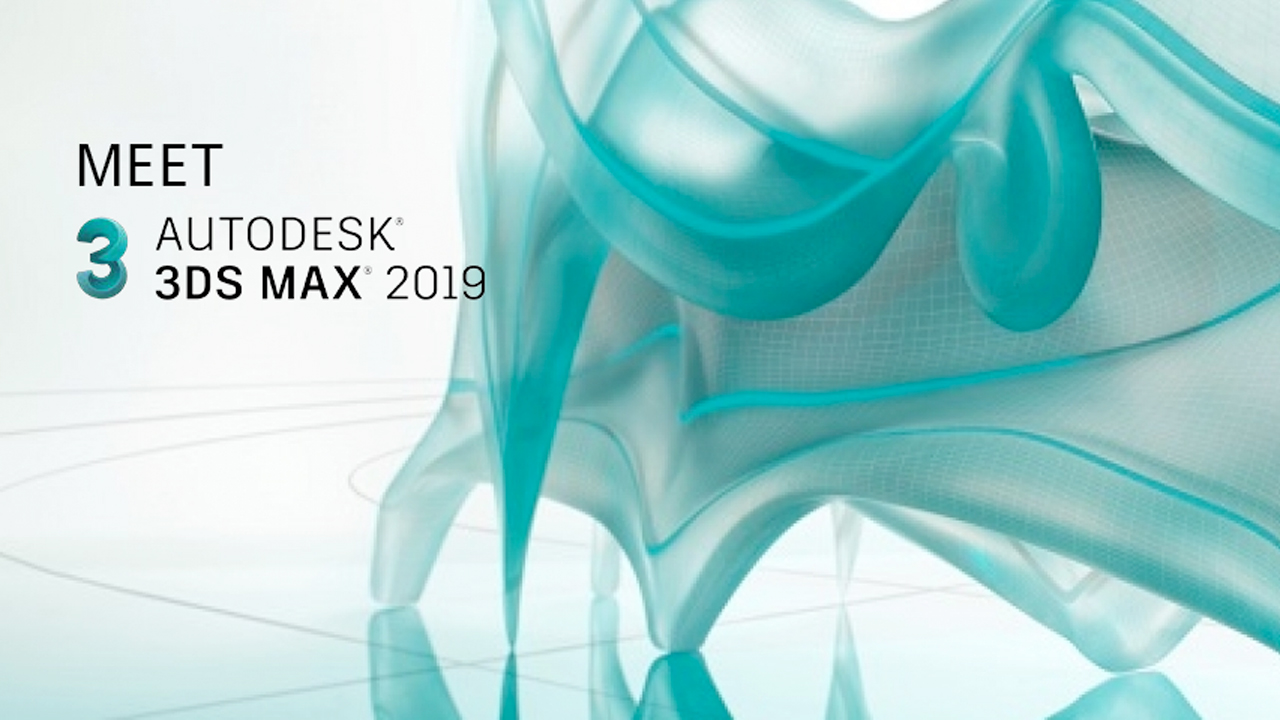 New: Autodesk 3ds Max 2019, Now Available – Faster Content Creation & Easier Collaboration