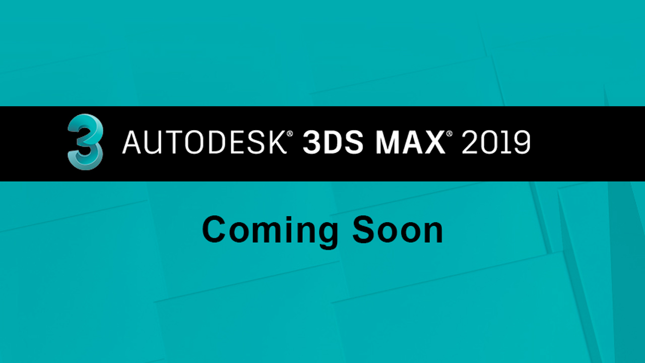 News: Upcoming New Features in 3ds Max 2019