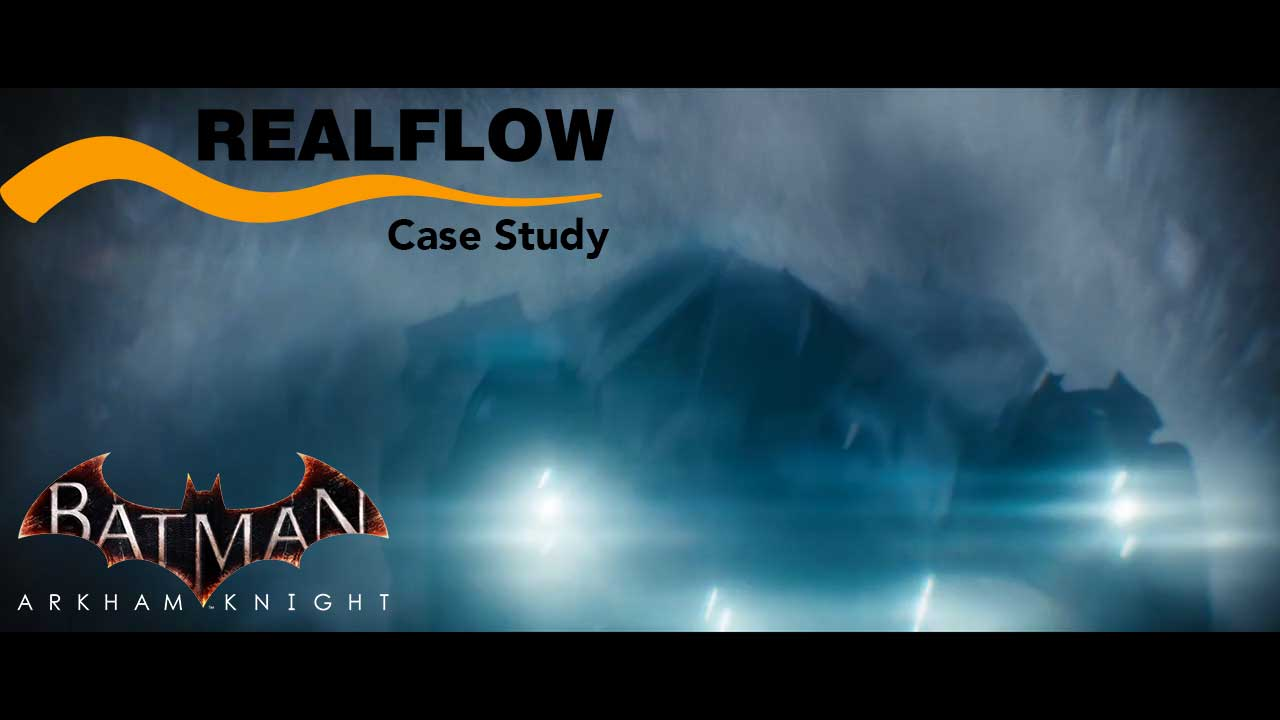 RealFlow Case Study: Batman: Arkham Knight + Bonus Tutorial